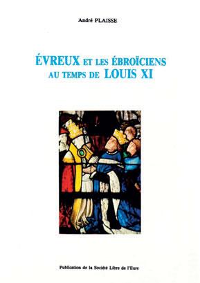 Évreux et les Ébroïciens au temps de Louis XI