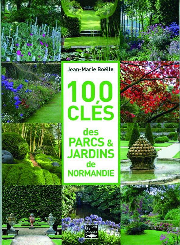 100 clés des Parcs et Jardins de Normandie